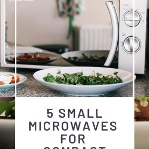 5 small microwaves for compact spaces